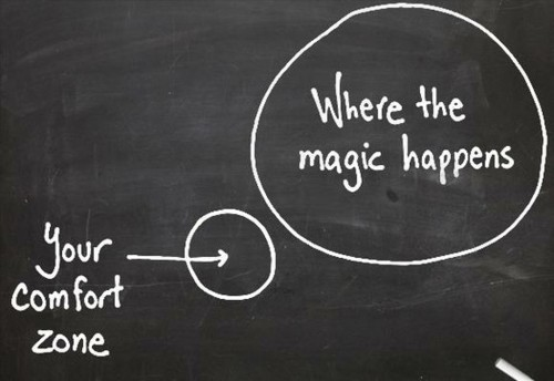Create outside your comfort zone.