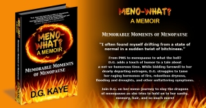 Meno-what? a memoir by D.G. Kaye