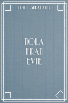 Nola Fran Evie, a novel by Britt Skrabanek