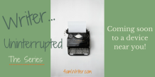 Writer...Uninterrupted Handbooks for Writers