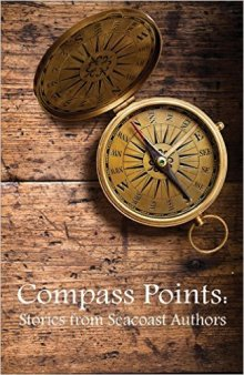 Compass Points: Stories from Seacoast Authors