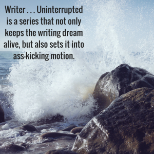 Writer . . . Uninterrupted is a non-fiction series for writers