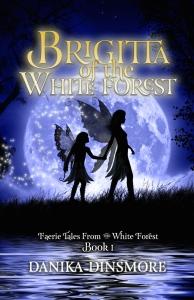 Brigitta of the White Forest by Danika Dinsmore