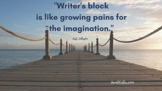 """Writer's Block is like growing pains for the imagination."" quote by Kate Johnston"