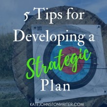 5 Tips for Developing a Strategic Plan