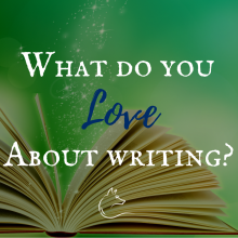 Writing is hard work. What do you love about writing? Read this post by Kate Johnston | Author and Story Coach to find out why some writers endure the battle and keep on trying.